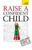 Raise a Confident Child: Teach Yourself