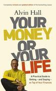 Your Money or Your Life: A Practical Guide to Solving your Financial Problems and Affording a Life You'll Love