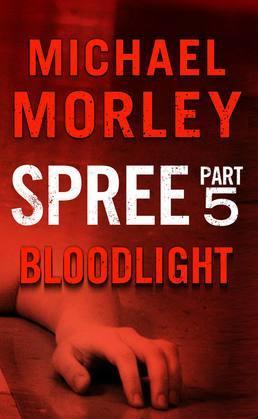 Spree: Bloodlight: Part Five