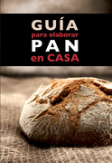 Guía para elaborar pan en casa