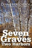 Seven Graves Two Harbors