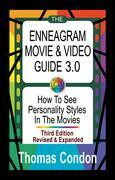 The Enneagram Movie & Video Guide 3.0: How To See Personality Styles In the Movies - Third Edition Revised and Expanded