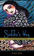 Sadika's Way: A Novel of Pakistan and America