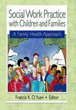 Social Work Practice with Children and Families: A Family Health Approach
