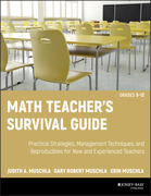 Math Teacher's Survival Guide: Practical Strategies, Management Techniques, and Reproducibles for New and Experienced Teachers, Grades 5-12: Practical