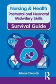Nursing & Health Survival Guide: Postnatal & Neonatal Midwifery Skills