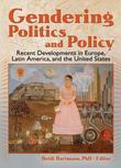 Gendering Politics and Policy: Recent Developments in Europe, Latin America, and the United States