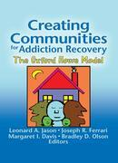 Creating Communities for Addiction Recovery: The Oxford House Model