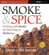 Smoke & Spice, Revised Edition: Cooking With Smoke, the Real Way to Barbecue