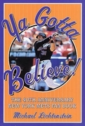Ya Gotta Believe!