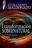 Transformación Sobrenatural: Cambio tu corazón de acuerdo al de Dios