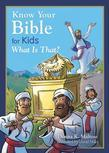 Know Your Bible for Kids: My First Bible Reference for Ages 5-8