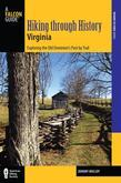 Hiking through History Virginia: Exploring the Old Dominion's Past by Trail