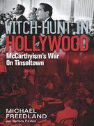 Witch Hunt in Hollywood: McCarthyism's War On Tinseltown