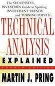Technical Analysis Explained (Ebook): The Successful Investor's Guide to Spotting Investment Trends and Turning Points