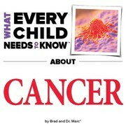 What Every Child Needs To Know About Cancer