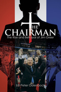 The Chairman: The Rise and Betrayal of Jim Greer