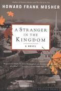 A Stranger in the Kingdom: A Novel