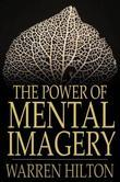 The Power of Mental Imagery