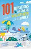 101 Questions and Answers about Weather and the Bible