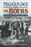 Field Gun Jack Versus The Boers: The Royal Navy in South Africa 1899-1900