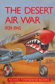 The Desert Air War 1939 - 1945