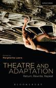 Theatre and Adaptation: Return, Rewrite, Repeat