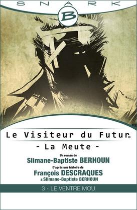 Le Ventre Mou - Le Visiteur du Futur - La Meute