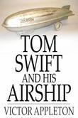 Tom Swift and His Airship: Or, The Stirring Cruise of the Red Cloud