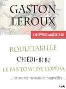 Les Oeuvres Majeures de Gaston Leroux