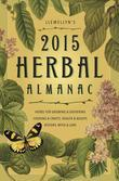 Llewellyn's 2015 Herbal Almanac: Herbs for Growing & Gathering, Cooking & Crafts, Health & Beauty, History, Myth & Lore