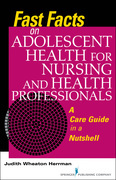 Fast Facts on Adolescent Health for Nursing and Health Professionals: A Care Guide in a Nutshell