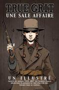 TRUE GRIT - UNE SALE AFFAIRE
