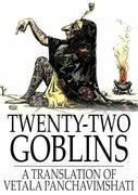 Twenty-Two Goblins: A Translation of Vetala Panchavimshati