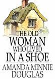 The Old Woman Who Lived in a Shoe: There's No Place Like Home