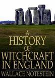 A History of Witchcraft in England: From 1558 to 1718