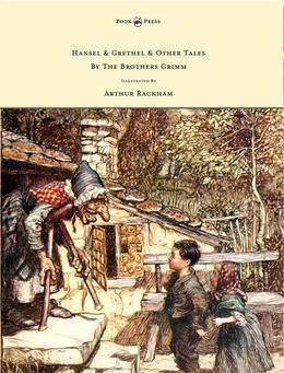 Hansel & Grethel - & Other Tales by the Brothers Grimm