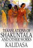Translations of Shakuntala: And Other Works