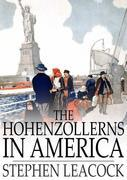 The Hohenzollerns in America: With the Bolsheviks in Berlin and Other Impossibilities