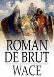 Roman de Brut: Arthurian Chronicles