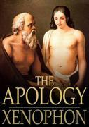 The Apology: Of Socrates to the Jury
