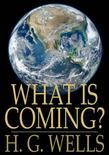 What Is Coming?: A Forecast of Things After the War