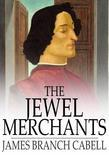 The Jewel Merchants: A Comedy in One Act