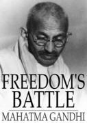 Freedom's Battle: Being a Comprehensive Collection of Writings and Speeches on the Present Situation
