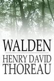 Walden: and On the Duty of Civil Disobedience