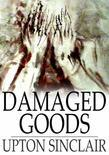 Damaged Goods: A Novelization of the Play Les Avaries