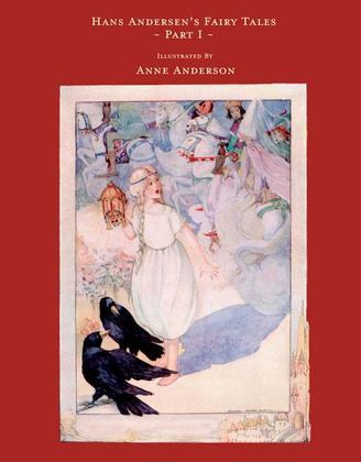 Hans Andersen's Fairy Tales - Illustrated By Anne Anderson - Part 1