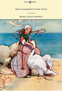 Hans Andersen's Fairy Tales Pictured by Mabel Lucie Attwell