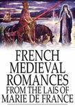 French Medieval Romances from the Lais of Marie de France