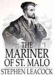 The Mariner of St: A Chronicle of the Voyages of Jacques Cartier